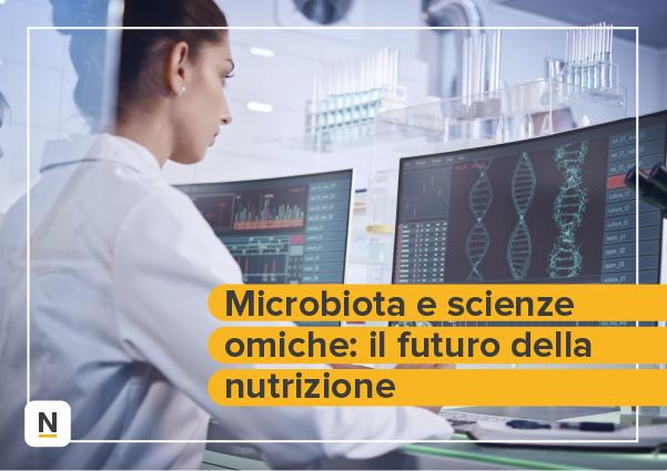 Course Image Microbiota e scienze omiche: il futuro della nutrizione